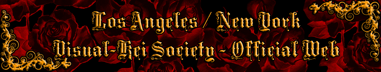 {Los Angeles ~ New York} Visual Kei Society
